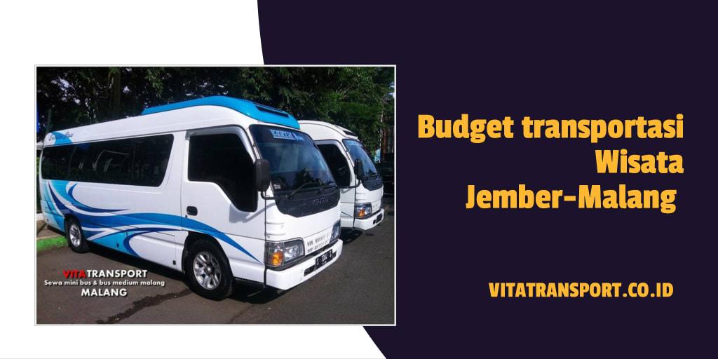 Budget transportasi Wisata Jember-Malang
